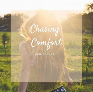 Chasing Comfort